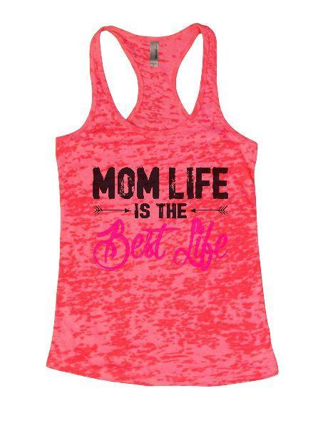 Mom Life Is The Best Life Burnout Tank Top By Funny Threadz Funny Shirt Small / Shocking Pink