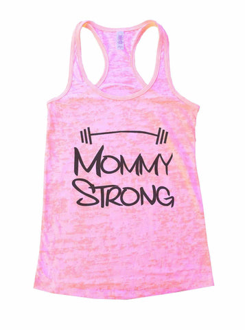 Mommy Strong Mothers Motivational Burnout Tank Top By Funny Threadz