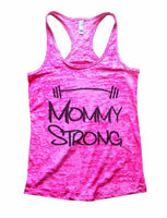 Mommy Strong Mothers Motivational Burnout Tank Top By Funny Threadz Funny Shirt Small / Shocking Pink