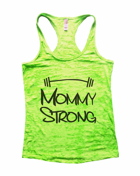 Mommy Strong Mothers Motivational Burnout Tank Top By Funny Threadz Funny Shirt Small / Neon Green