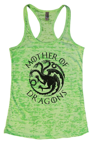 Mother Of Dragons - Game Of Thrones - Burnout Tank Top By Funny Threadz Funny Shirt Small / Neon Green