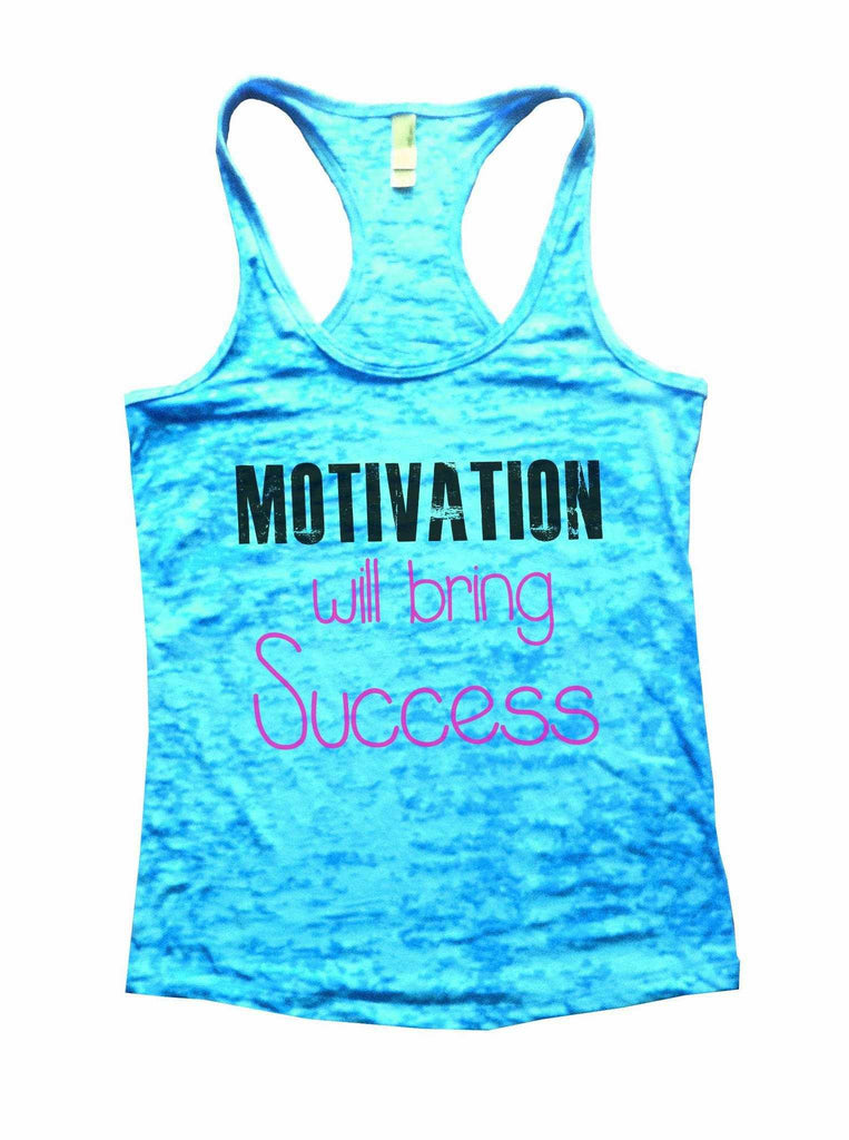 Motivation Will Bring Success Burnout Tank Top By Funny Threadz Funny Shirt Small / Tahiti Blue