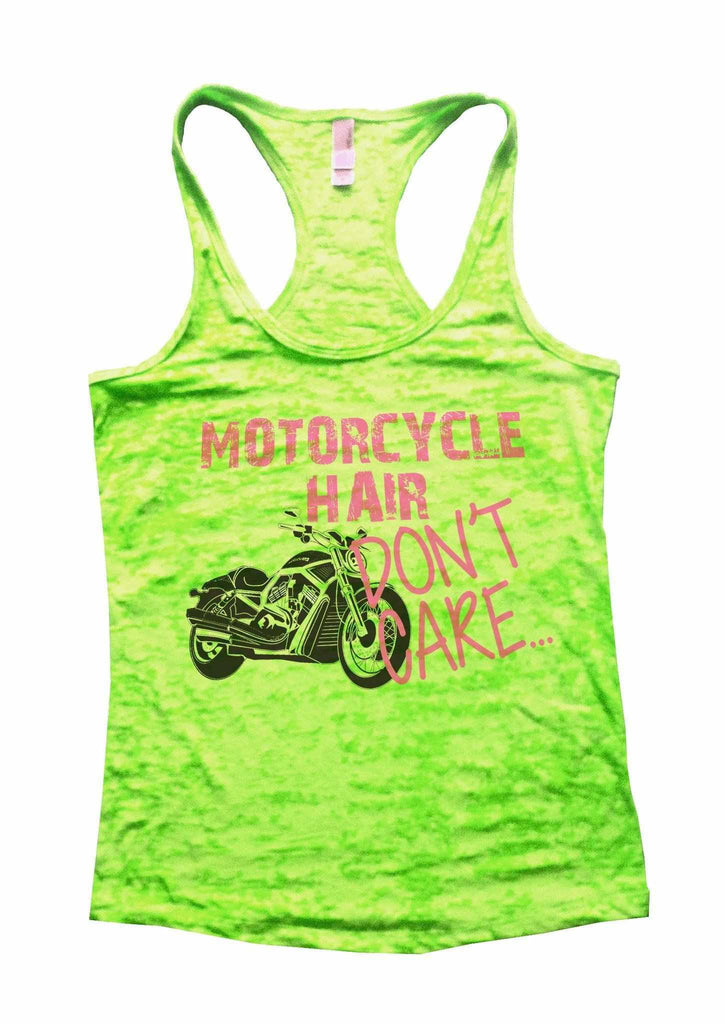 Motorcycle Hair Dont Care Burnout Tank Top By Funny Threadz Funny Shirt Small / Neon Green