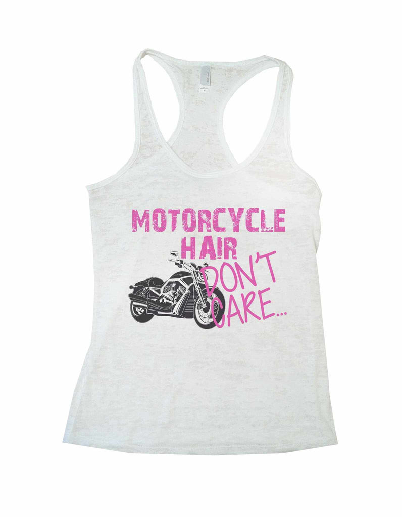 Motorcycle Hair Dont Care Burnout Tank Top By Funny Threadz Funny Shirt Small / White