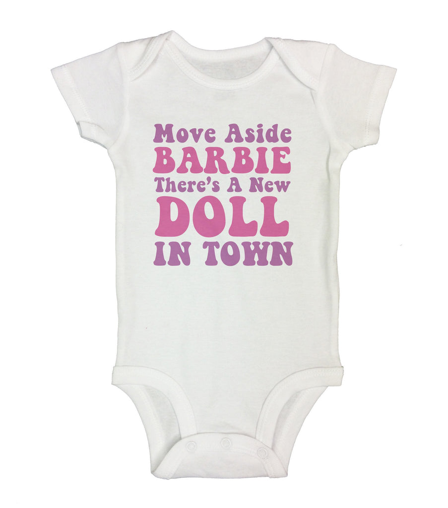 Move Aside Barbie There's A New Doll In Town Funny Kids Onesie Funny Shirt Short Sleeve 0-3 Months
