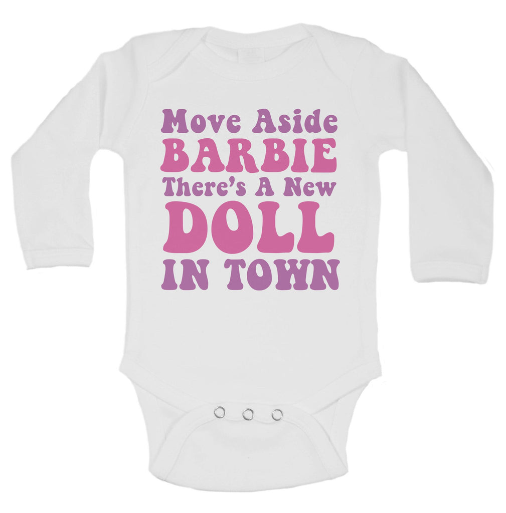 Move Aside Barbie There's A New Doll In Town Funny Kids Onesie Funny Shirt Long Sleeve 0-3 Months
