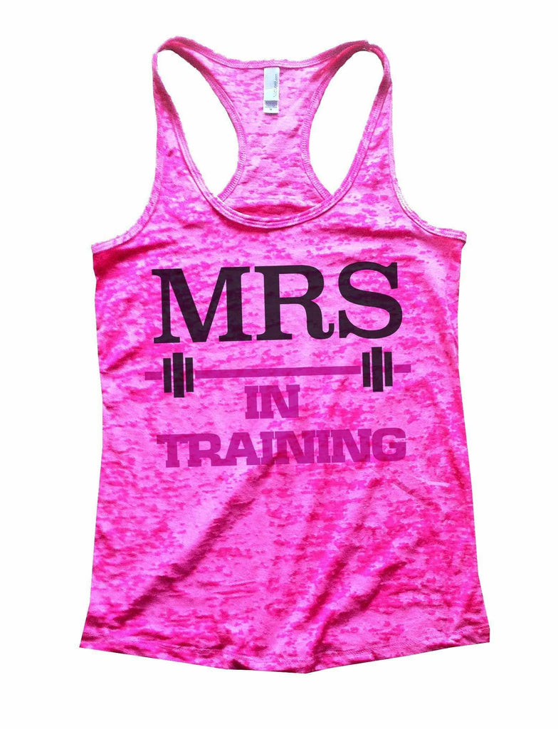 Mrs In Training Burnout Tank Top By Funny Threadz Funny Shirt Small / Shocking Pink