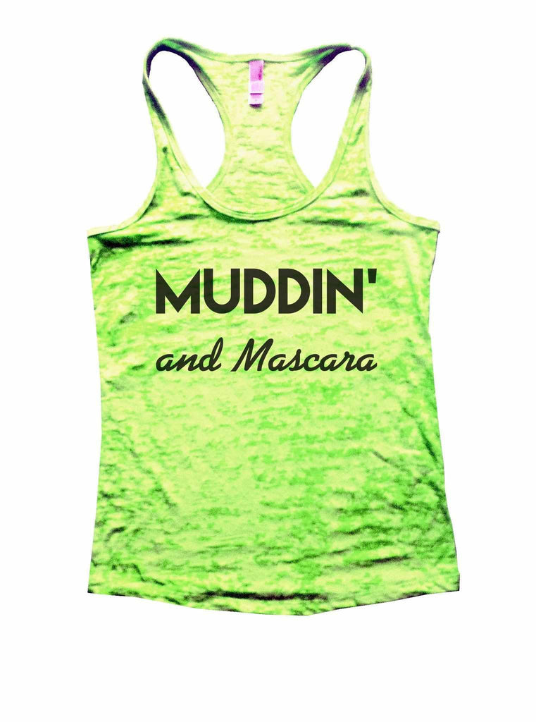 Muddin And Mascara Burnout Tank Top By Funny Threadz Funny Shirt Small / Neon Green