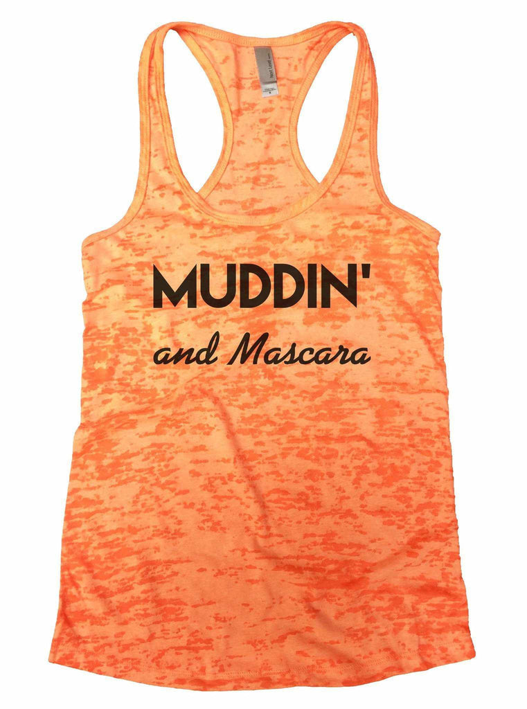 Muddin And Mascara Burnout Tank Top By Funny Threadz Funny Shirt Small / Neon Orange
