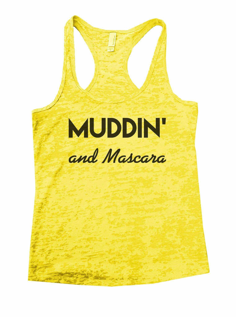 Muddin And Mascara Burnout Tank Top By Funny Threadz Funny Shirt Small / Yellow