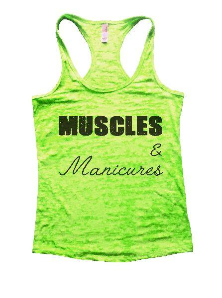Muscles & Manicures Burnout Tank Top By Funny Threadz - FunnyThreadz.com
