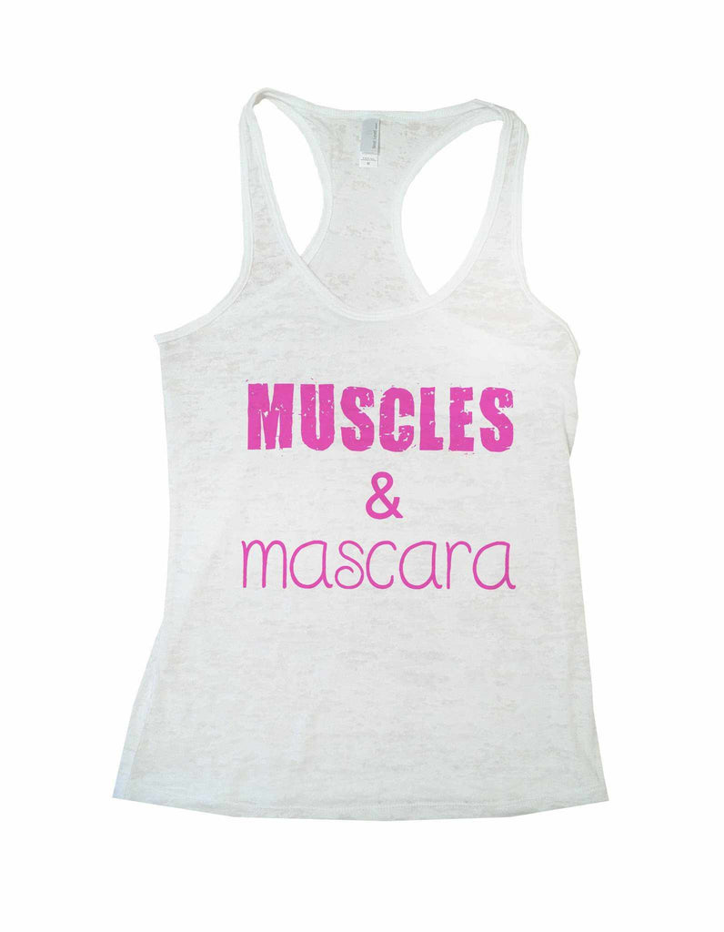 Muscles & Mascara Burnout Tank Top By Funny Threadz Funny Shirt Small / White
