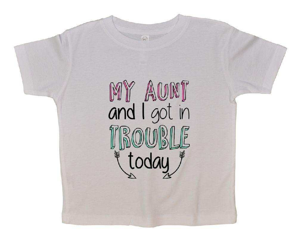 My Aunt And I Got In Trouble Today FUNNY KIDS ONESIE Funny Shirt 2T White Shirt