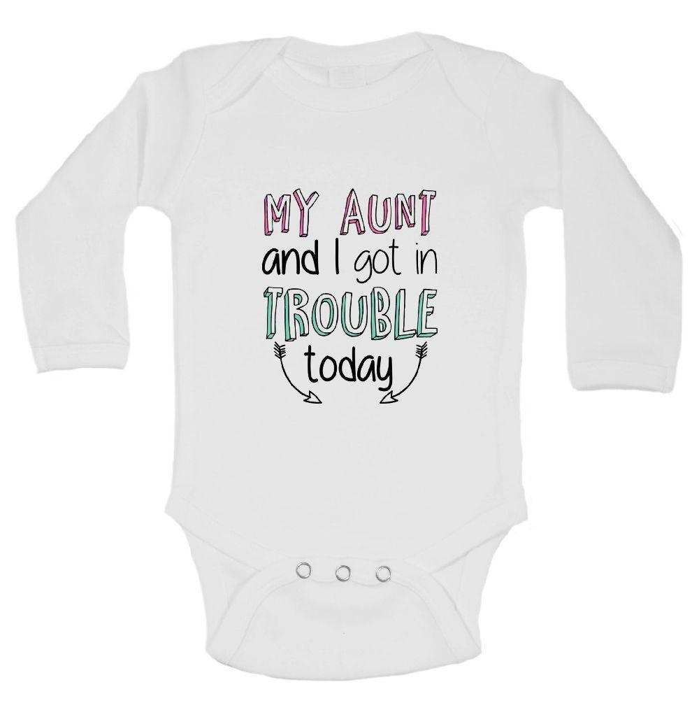 My Aunt And I Got In Trouble Today FUNNY KIDS ONESIE Funny Shirt Long Sleeve 0-3 Months