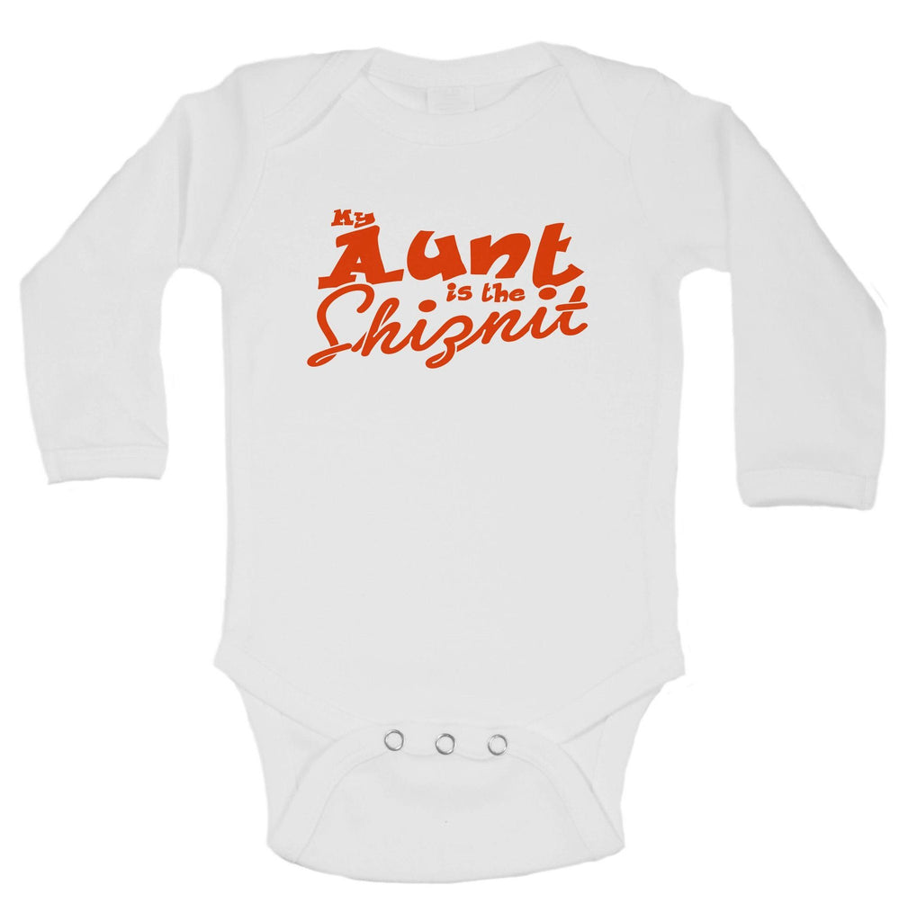 My Aunt Is The Shiznit Funny Kids Onesie Funny Shirt Long Sleeve 0-3 Months