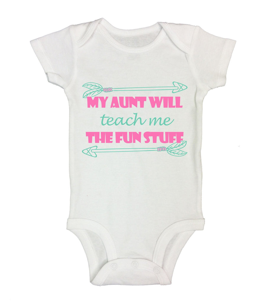 My Aunt Will Teach Me The Fun Stuff Funny Kids Onesie Funny Shirt Short Sleeve 0-3 Months