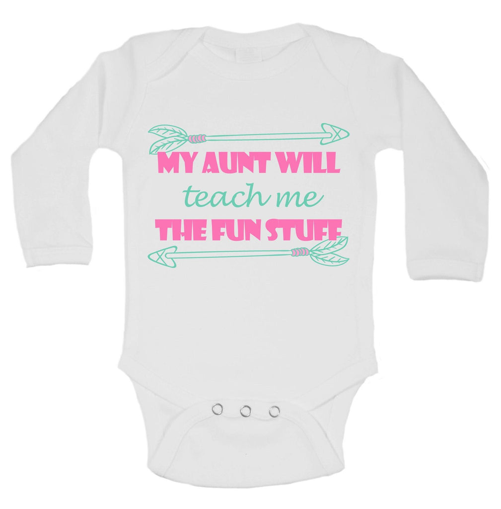 My Aunt Will Teach Me The Fun Stuff Funny Kids Onesie Funny Shirt Long Sleeve 0-3 Months