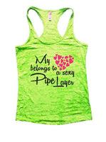 My Belongs To A Sexy Pipe Layer Burnout Tank Top By Funny Threadz Funny Shirt Small / Neon Green