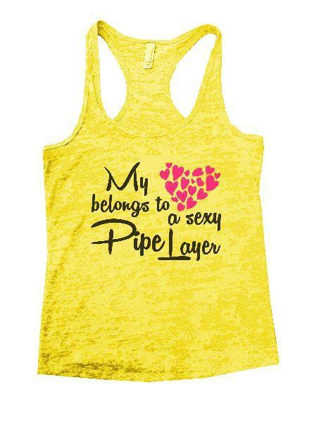 My Belongs To A Sexy Pipe Layer Burnout Tank Top By Funny Threadz Funny Shirt Small / Yellow