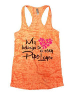 My Belongs To A Sexy Pipe Layer Burnout Tank Top By Funny Threadz Funny Shirt Small / Neon Orange