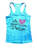 My Belongs To A Sexy Pipe Layer Burnout Tank Top By Funny Threadz Funny Shirt Small / Tahiti Blue