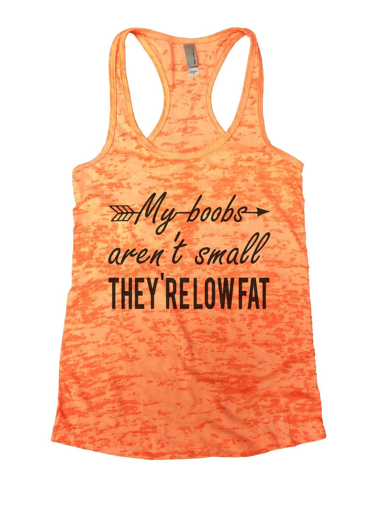 My Boobs Aren't Small They're Low Fat Burnout Tank Top By Funny Threadz Funny Shirt Small / Neon Orange