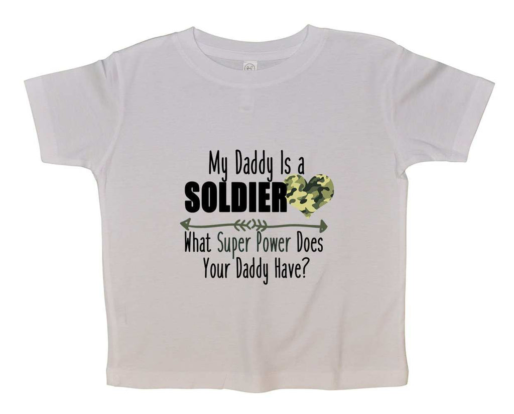 My Daddy Is A Soldier What Super Powr Does Your Daddy Have? FUNNY KIDS ONESIE - FunnyThreadz.com