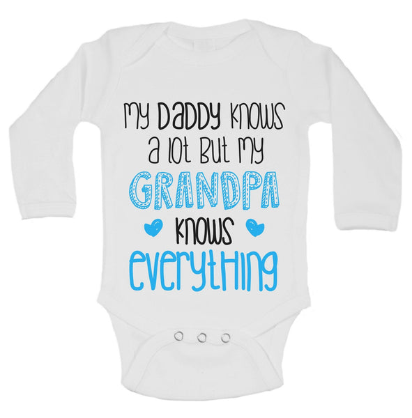 My Daddy Knows A Lot But My Grandpa Knows Everything Funny Kids Onesie Funny Shirt Long Sleeve 0-3 Months
