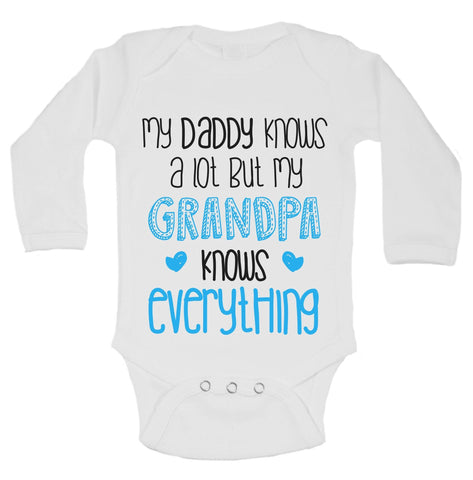 My Daddy Knows A Lot But My Grandpa Knows Everything Funny Kids Onesie