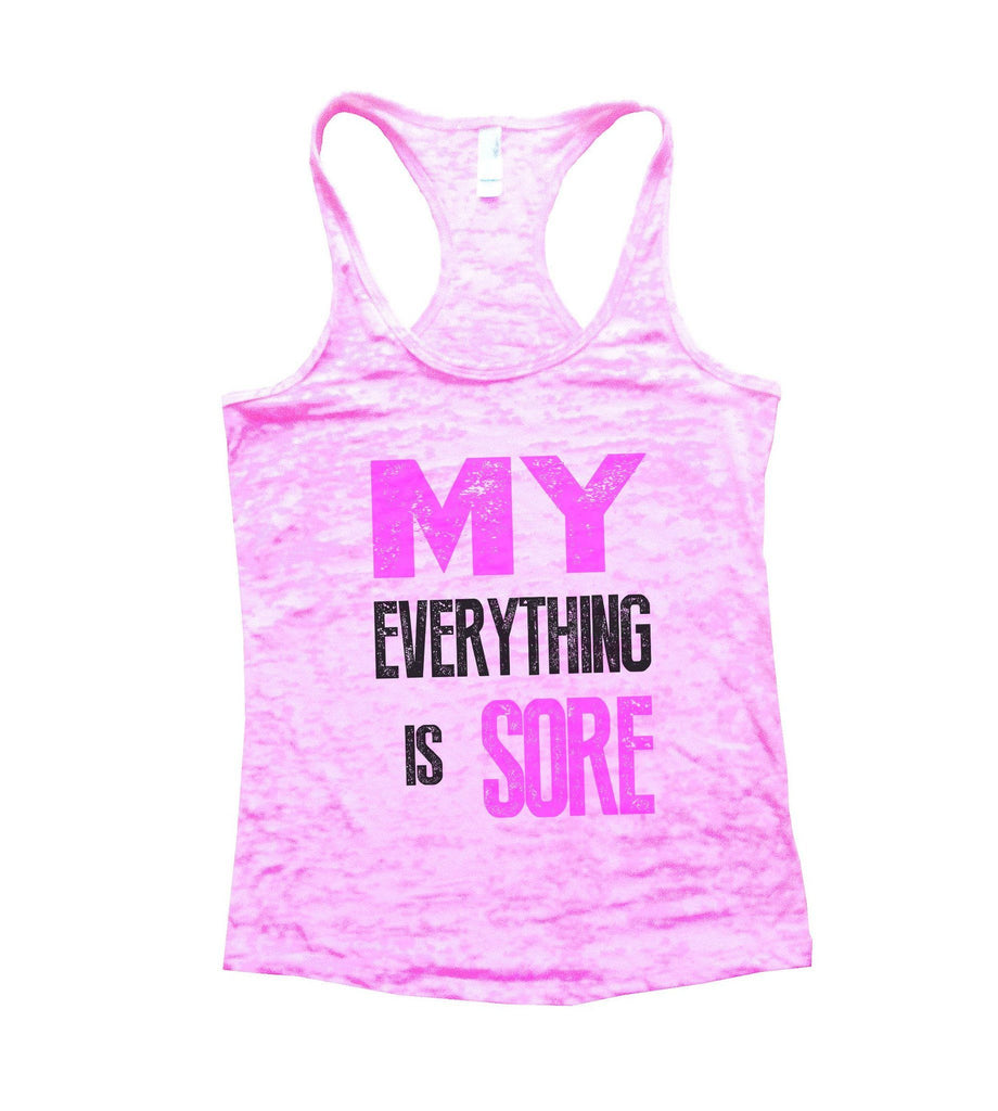 My Everything Is Sore Burnout Tank Top By Funny Threadz Funny Shirt Small / Light Pink
