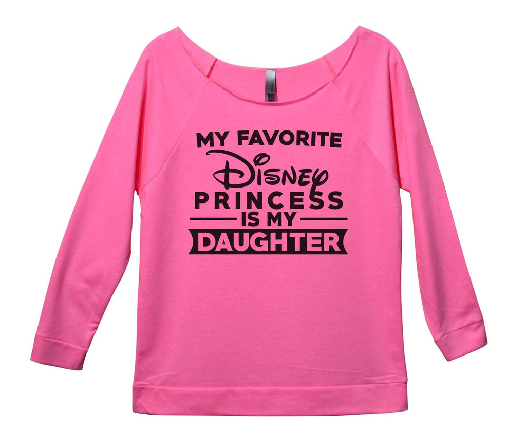 My Favorite Disney Princess is my Daughter Womens 3/4 Long Sleeve Vintage Raw Edge Shirt Funny Shirt Small / Pink