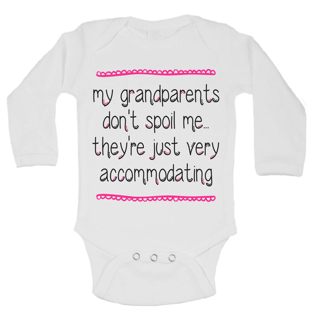 My Grandparents Don't Spoil Me... They're Just Very Accommodating Funny Kids Onesie Funny Shirt Long Sleeve 0-3 Months
