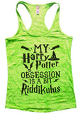 MY Harry Potter OBSESSION IS A BIT Riddikulus Burnout Tank Top By Funny Threadz Funny Shirt Small / Neon Green