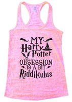 MY Harry Potter OBSESSION IS A BIT Riddikulus Burnout Tank Top By Funny Threadz Funny Shirt Small / Light Pink