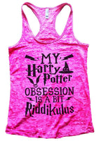 MY Harry Potter OBSESSION IS A BIT Riddikulus Burnout Tank Top By Funny Threadz Funny Shirt Small / Shocking Pink