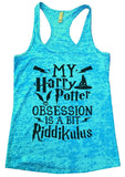 MY Harry Potter OBSESSION IS A BIT Riddikulus Burnout Tank Top By Funny Threadz Funny Shirt Small / Tahiti Blue
