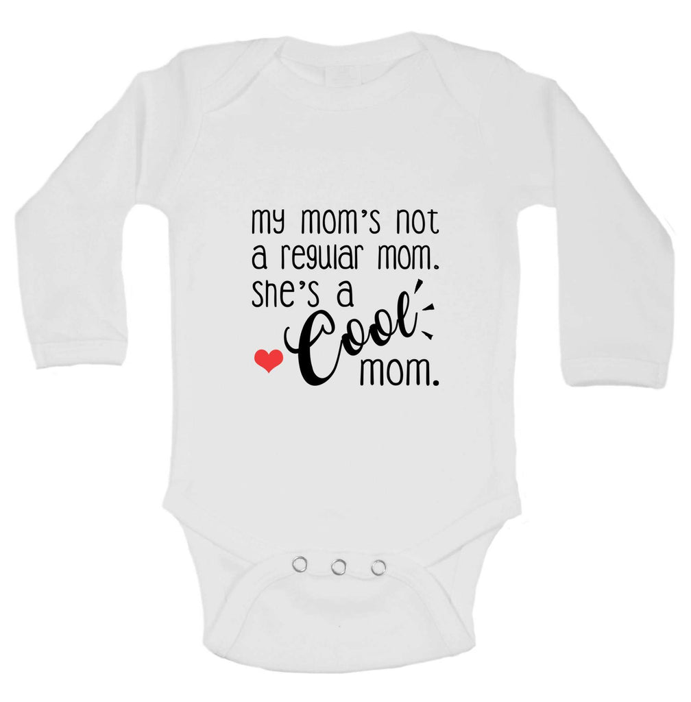 My Mom Is Not A Regular She Is A Cool Mom Funny Kids Onesie Funny Shirt Long Sleeve 0-3 Months