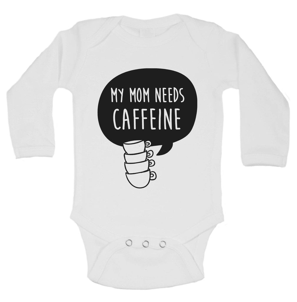 My Mom Needs Caffeine Funny Kids Onesie Funny Shirt Long Sleeve 0-3 Months