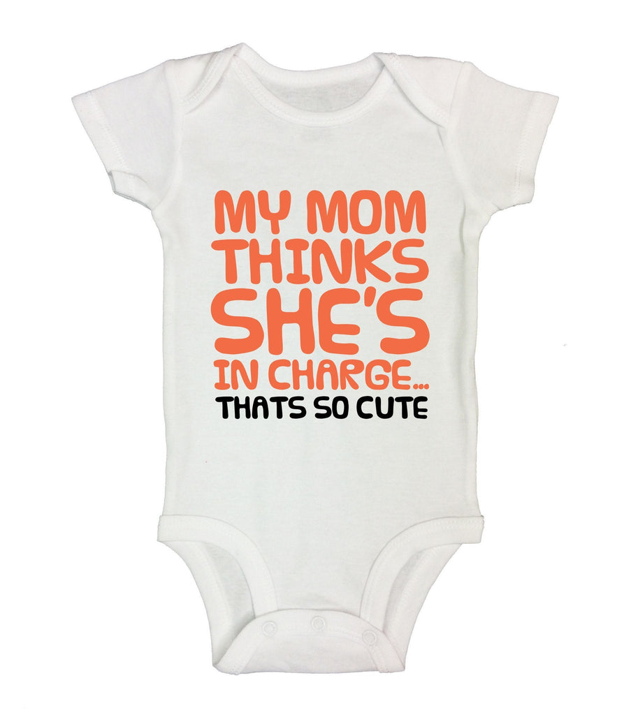 My Mom Thinks She's In Charge... Thats So Cute Funny Kids Onesie Funny Shirt Short Sleeve 0-3 Months