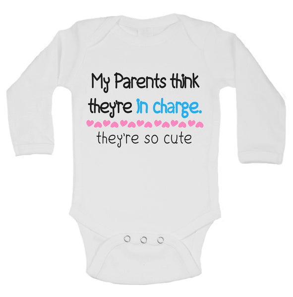My Parents Think They'Re In Charge. They're So Cute Funny Kids Onesie Funny Shirt Long Sleeve 0-3 Months