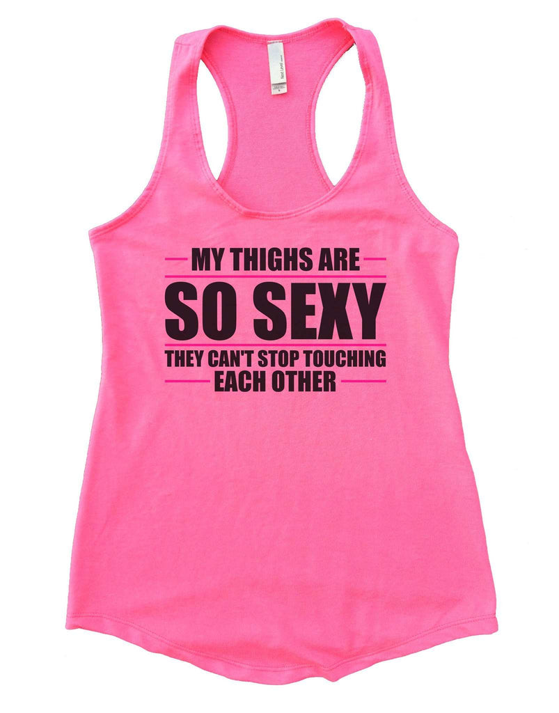My Thighs Are So Sexy They Can't Stop Touching Each Other Womens Workout Tank Top Funny Shirt Small / Heather Pink