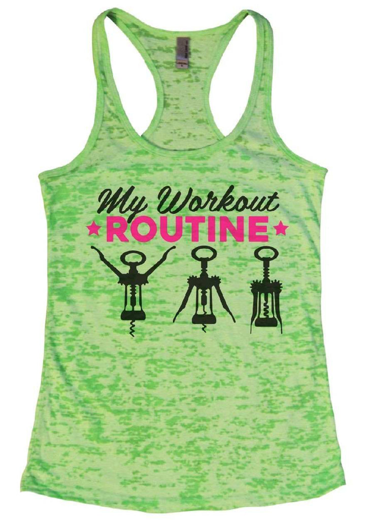 My Workout Routine Burnout Tank Top By Funny Threadz Funny Shirt Small / Neon Green