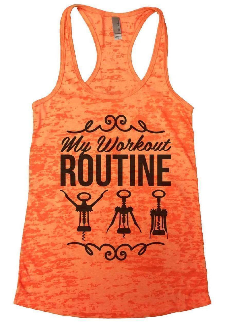 My Workout Routine Burnout Tank Top By Funny Threadz Funny Shirt Small / Neon Orange
