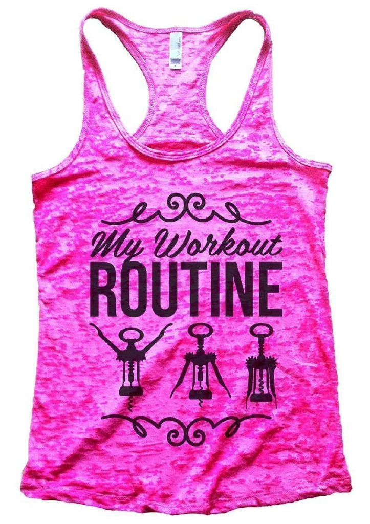 My Workout Routine Burnout Tank Top By Funny Threadz Funny Shirt Small / Shocking Pink