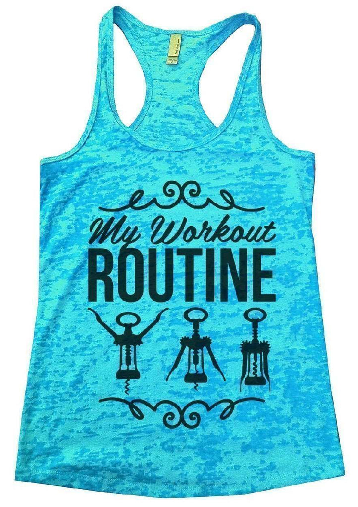 My Workout Routine Burnout Tank Top By Funny Threadz Funny Shirt Small / Tahiti Blue