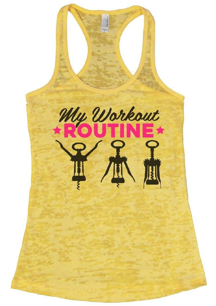 My Workout Routine Burnout Tank Top By Funny Threadz Funny Shirt Small / Yellow