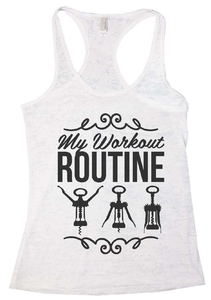 My Workout Routine Burnout Tank Top By Funny Threadz Funny Shirt Small / White