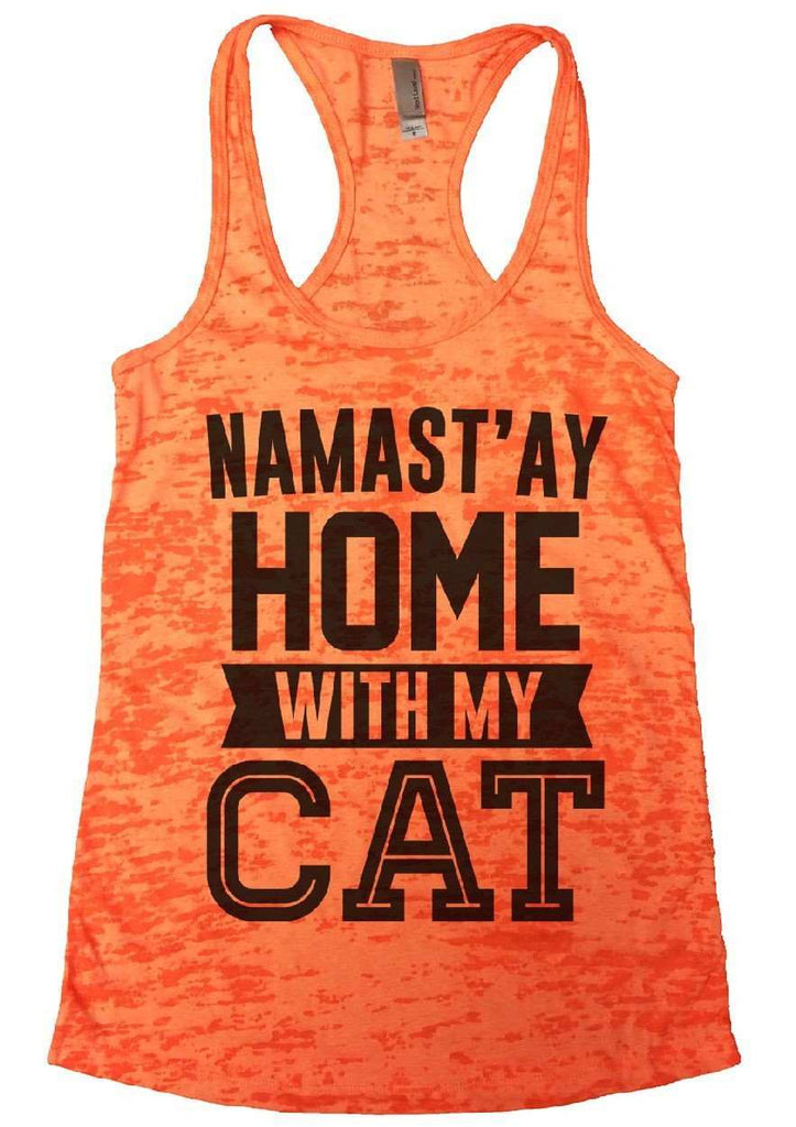 Namast'ay Home With My CAT Burnout Tank Top By Funny Threadz Funny Shirt Small / Neon Orange