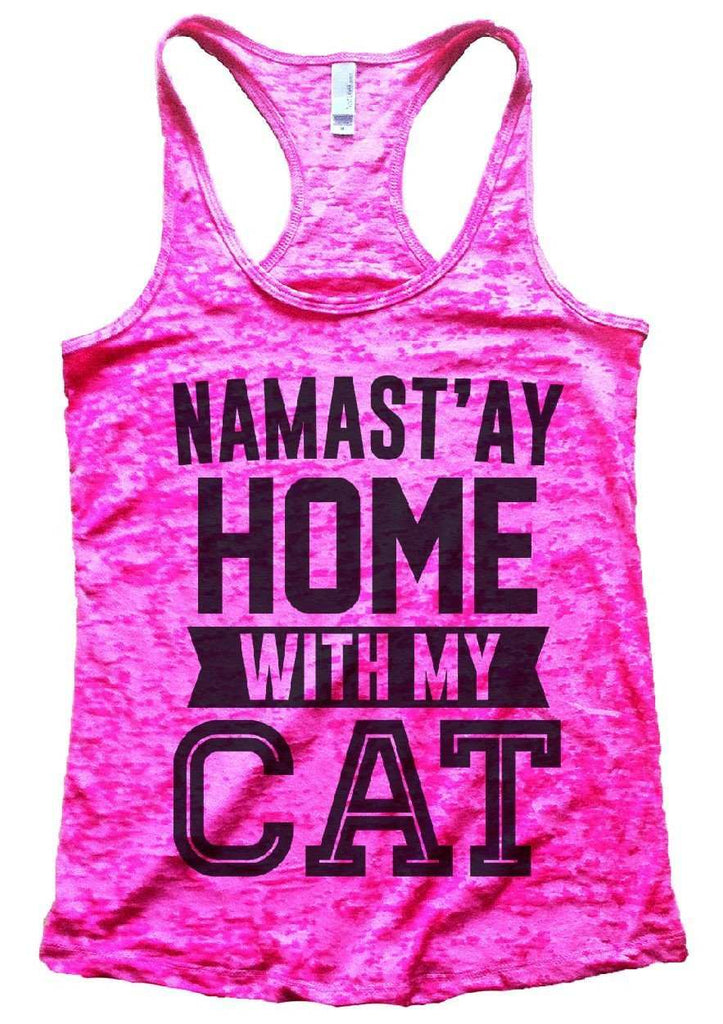 Namast'ay Home With My CAT Burnout Tank Top By Funny Threadz Funny Shirt Small / Shocking Pink