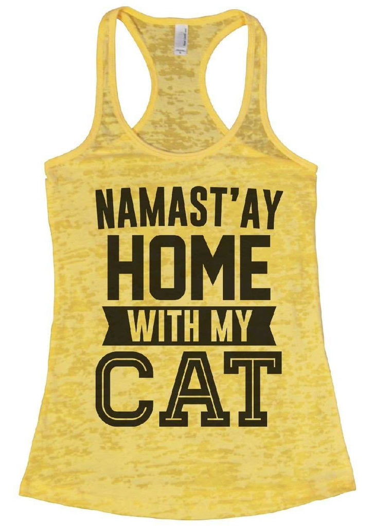 Namast'ay Home With My CAT Burnout Tank Top By Funny Threadz Funny Shirt Small / Yellow